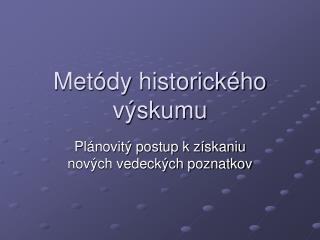 Metódy historického výskumu