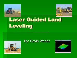 Laser Guided Land Leveling