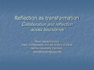 Reflection as transformation C ollaboration and reflection across boundaries