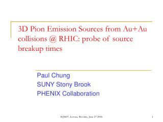 3D Pion Emission Sources from Au+Au collisions @ RHIC: probe of source breakup times