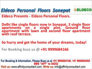 Eldeco Personal floors sector 19 Sonepat @ 09999684166