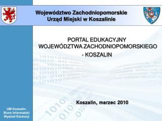 PORTAL EDUKACYJNY WOJEW�DZTWA ZACHODNIOPOMORSKIEGO - KOSZALIN