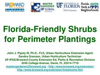 John J. Pipoly III, Ph.D., FLS, Urban Horticulture Extension Agent Sandra Granson, Urban Horticulture Technician UF-IFAS