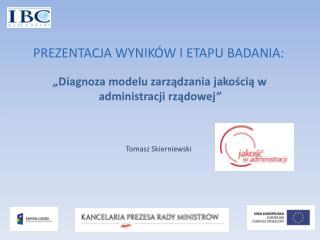 """"""" Diagnoza modelu zarządzania jakością w administracji rządowej """""""