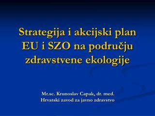 Strategija i akcijski plan EU i SZO na području zdravstvene ekologije