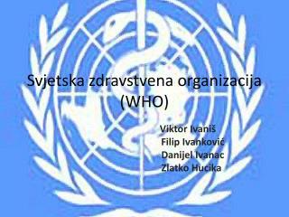 Svjetska zdravstvena organizacija (WHO)