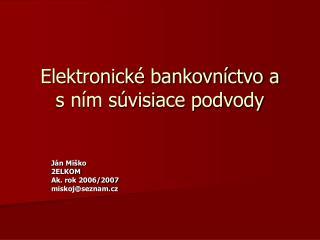 Elektronick é bankovníctvo a  s ním súvisiace podvody