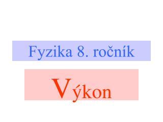 Fyzika 8. ročník