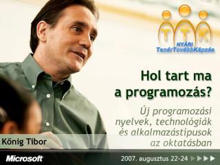 Hol tart ma  a programoz�s?