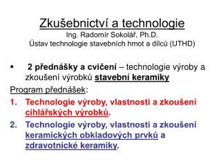 2 p?edn�ky a cvi?en�  � technologie v�roby a zkou�en� v�robk?  stavebn� keramiky