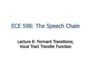 ECE 598: The Speech Chain