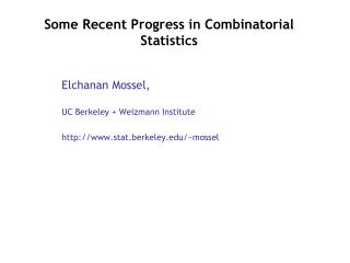 Some Recent Progress in Combinatorial Statistics