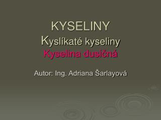 KYSELINY K yslíkaté kyseliny Kyselina dusičná