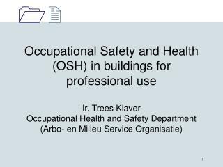 OSH Legislation, Guidelines and Standards