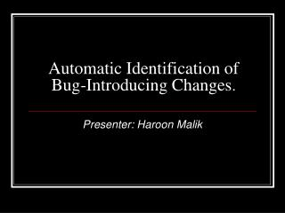 Automatic Identification of Bug-Introducing Changes .