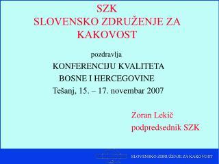 SZK SLOVENSKO ZDRU�ENJE ZA KAKOVOST