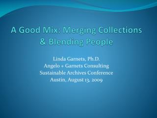 A Good Mix: Merging Collections & Blending People
