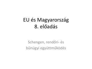 EU és Magyarország 8. előadás