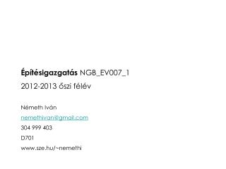 Építésigazgatás  NGB_EV007_1 2012-2013 őszi félév Németh Iván nemethivan@gmail 304 999 403
