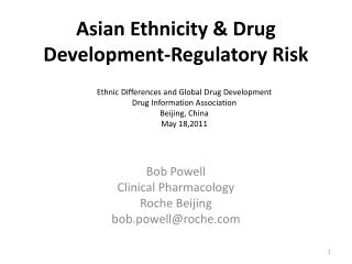 Asian Ethnicity & Drug Development-Regulatory Risk