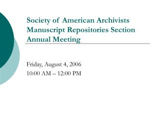 Society of American Archivists Manuscript Repositories Section  Annual Meeting