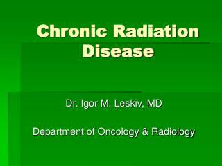 Chronic Radiation Disease