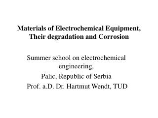 Materials of Electrochemical Equipment, Their degradation and Corrosion