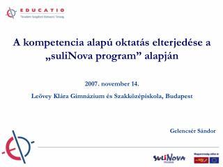 """A kompetencia alapú oktatás elterjedése a """"suliNova program"""" alapján 2007. november 14."""