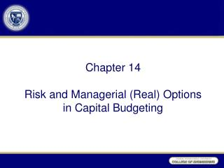 Chapter 14 Risk and Managerial (Real) Options in Capital Budgeting