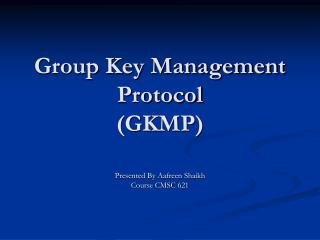 Group Key Management Protocol (GKMP)