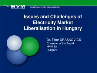 Issues and  Challenges of  Electricity  Market Liberalisation  in Hungary