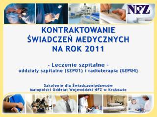 KONTRAKTOWANIE  ŚWIADCZEŃ MEDYCZNYCH  NA ROK 2011 -  Leczenie szpitalne -