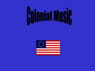 of Colonial Music