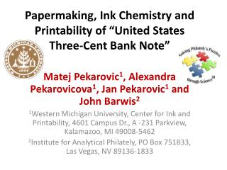 Papermaking, Ink Chemistry and Printability of  United States Three-Cent Bank Note