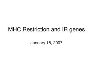 MHC Restriction and IR genes