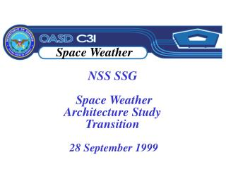 NSS SSG  Space Weather   Architecture Study Transition