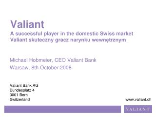 Michael Hobmeier, CEO Valiant Bank Warsaw, 8th October 2008