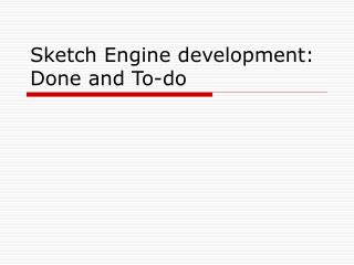 Sketch Engine development: Done and To-do