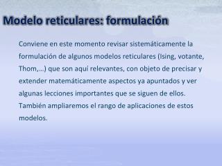 M odelo reticulares: formulación