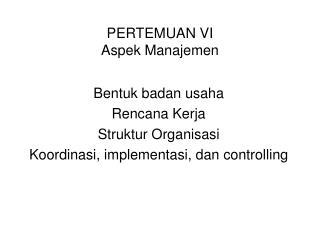 PERTEMUAN VI Aspek Manajemen