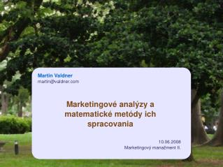 Marketingové analýzy a matematické metódy ich spracovania