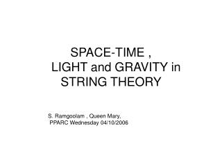 SPACE-TIME ,     LIGHT and GRAVITY in   STRING THEORY