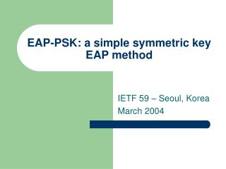 EAP-PSK: a simple symmetric key EAP method