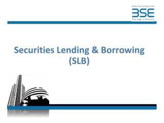 Securities Lending & Borrowing  (SLB)