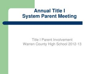 Annual Title I  System  Parent Meeting