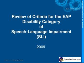 Review of Criteria for the EAP Disability Category  of  Speech-Language Impairment (SLI)