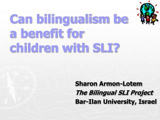 Can bilingualism be a benefit for children with SLI?