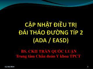 CẬP NHẬT ĐIỀU TRỊ  ĐÁI THÁO ĐƯỜNG TÍP 2  (ADA / EASD)