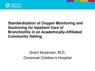 Grant Mussman, M.D. Cincinnati Children�s Hospital