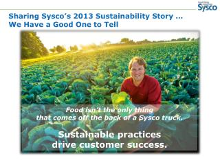 Sharing Sysco's 2013 Sustainability Story … We Have a Good One to Tell
